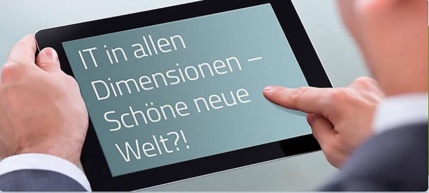 """IT-Kongress """"IT in allen Dimensionen – schöne neue Welt?!"""""""