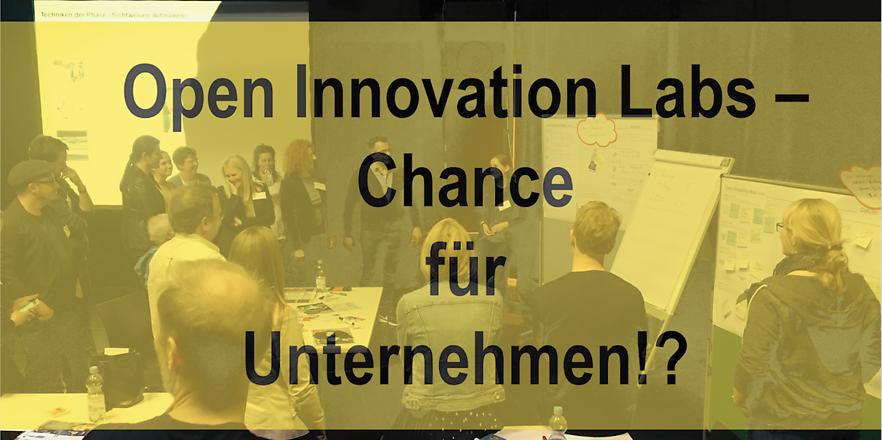 Open Innovation Lab – Chancen für Unternehmen?!